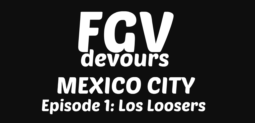 FGV Devours Mexico City