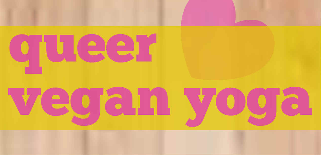 Queer Vegan Yoga