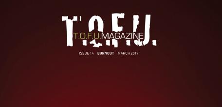 Latest issue of T.O.F.U. magazine