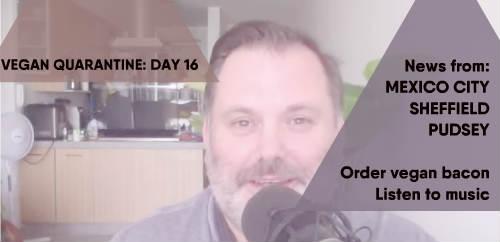 Vegan Quarantine: Day 16