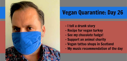 Vegan Quarantine: Day 26