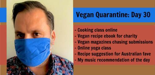 Vegan Quarantine: Day 30