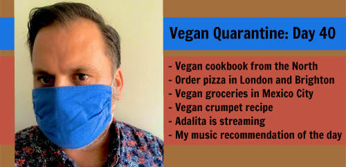 Vegan Quarantine: Day 40