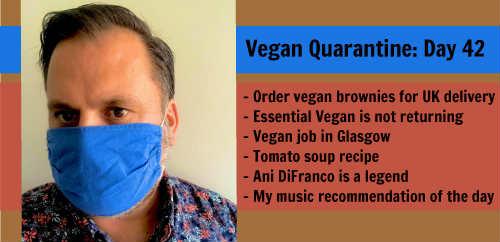 Vegan Quarantine: Day 42