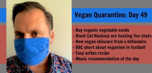 Vegan Quarantine: Day 49