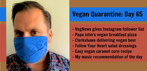 Vegan Quarantine: Day 65